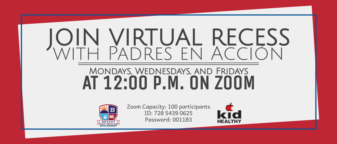 Join Virtual Recess wit Padres en Acción Mondays, Wednesdays, and Fridays at 12:00 pm on Zoom