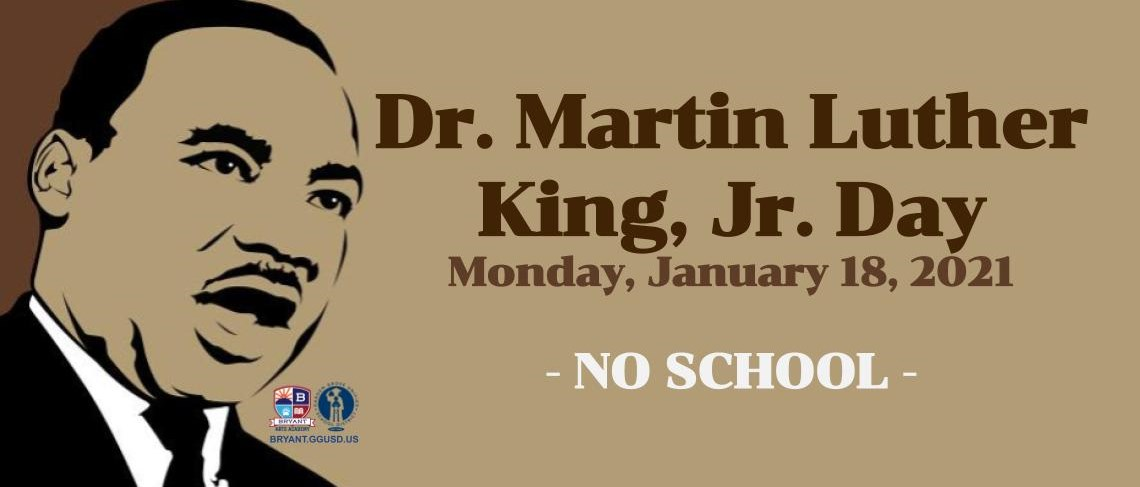 Dr. Martin Luther King, Jr. Day -NO SCHOOL- Monday, January 18, 2021
